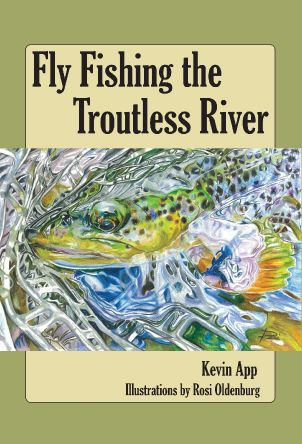 Fly Fishing the Troutless River is on facebook!: https://www.facebook.com/FlyFishingtheTroutlessRiver/